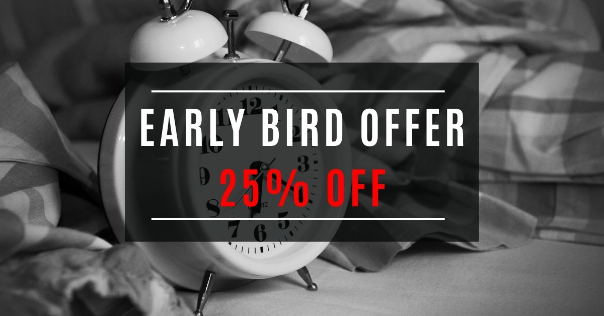 Early Bird 25% Off