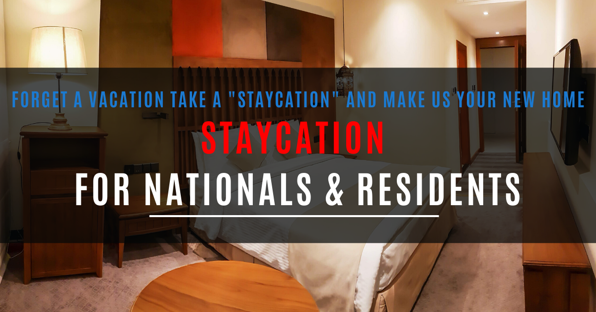 STAYCATION FOR NATIONALS & RESIDENTS